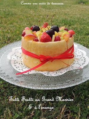 Tutti frutti au Grand Marnier façon Charlotte – Tutti frutti, Grand Marnier, like a charlotte