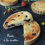 Tarte à la ricotta & aux fruits rouges – Ricotta & red berries tart